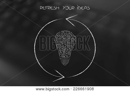 Refresh Your Ideas Conceptual Ilustration: Electronic Microchip Light Bulb Wurrounded By Refresh Sig