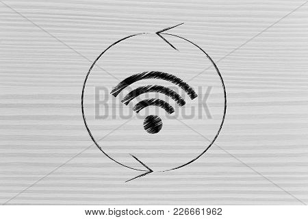 Refresh Your Connection Conceptual Illustration: Wi-fi Symbol Surrounded By Refresh Sign