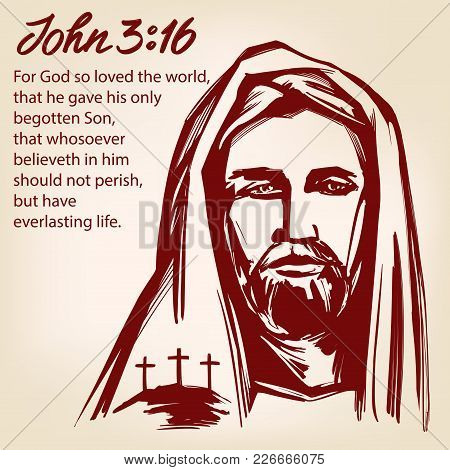 Jesus Christ, The Son Of God, John 3 :16 The Quote Calligraphic Text Symbol Of Christianity Hand Dra