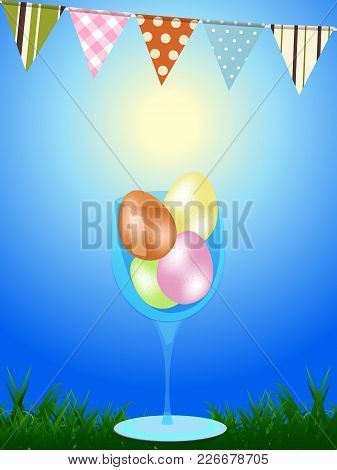 3d Illustration Of Coloured Easter Eggs In A Glass On Grass Over Blue Sunny Sky With Festive Bunting