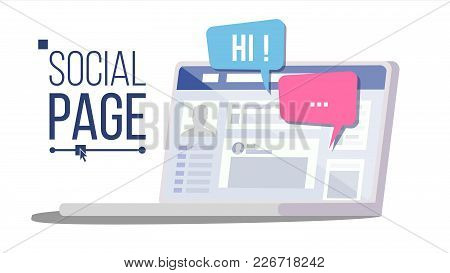 Social Page On Laptop Vector. Speech Bubbles. Social Media Profile Account. Isolated Flat Illustrati