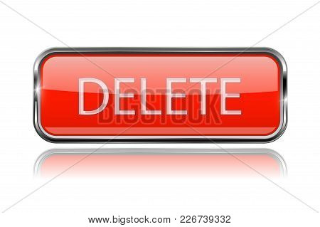 Delete Button. Square Red Button With Chrome Frame. Vector 3d Illustration Isolated On White Backgro