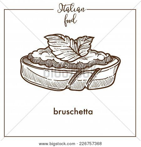 Bruschetta Sketch Icon For Italian Food Cuisine Menu Design. Vector Sketch Of Italy Traditional Brus