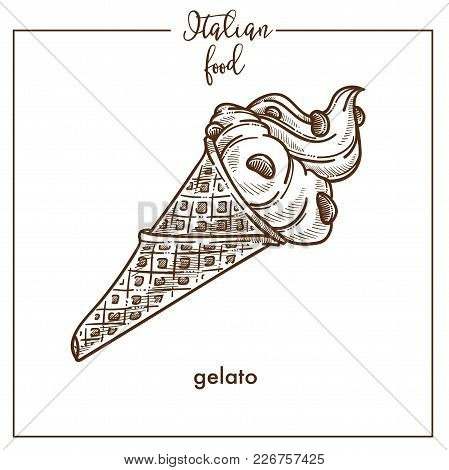 Gelato Sketch Icon For Gelateria Italian Food Cuisine Menu Design. Vector Sketch Of Italy Traditiona