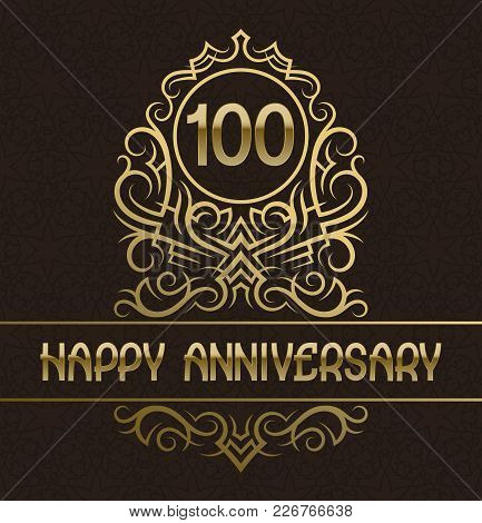 Happy Anniversary Greeting Card Template For Hundred Years Celebration. Vintage Design With Golden E