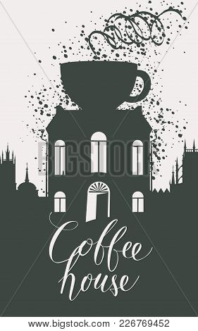 Vector Banner For Coffee House In Retro Style With Handwritten Inscription. Image Of Old Building Wi