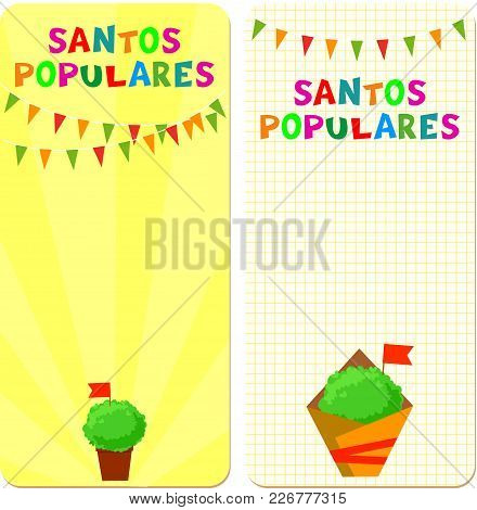 Santos Populares (popular Saints) Holiday Template Cards. Vector Illustrations With Bunting Garlands