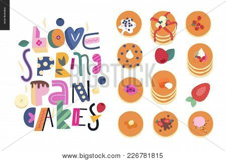 Lettering Composition Love Spring Pancakes And A Set Of Various Pancakes