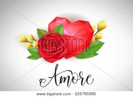 Amore Lettering With Red Rose And Heart. Calligraphic Inscription Can Be Used For Greeting Cards, Ro