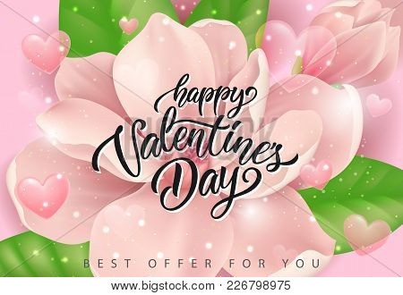 Happy Valentines Day, Best Offer For You Lettering With Blossom On Pink Background. Calligraphic Ins