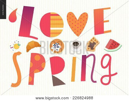 Love, Spring, Breakfast Lettering Composition And A Set Of Breakfast Meal