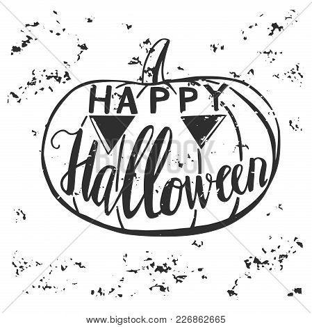Vector illustration with sketchy pumpkin and hand lettering Happy Halloween with dirty grunge texture isolated on white background. Typography poster and card design. poster