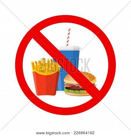 No Hamburger, French Fries And Soft Drink Allowed Sign. Fast Food Danger Label. Vector Illustration