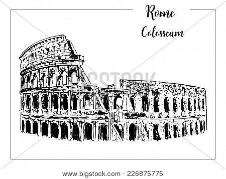 Coliseum. Rome Architectural Symbol. Beautiful Hand Drawn Vector Sketch Illustration. Italy. For Pri