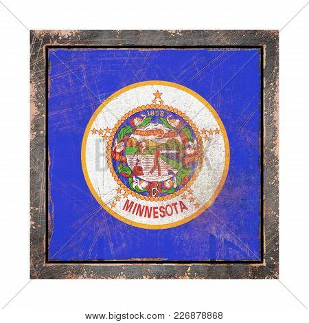 3d Rendering Of A Minnesota State Flag Over A Rusty Metallic Plate Wit A Rusty Frame. Isolated On Wh