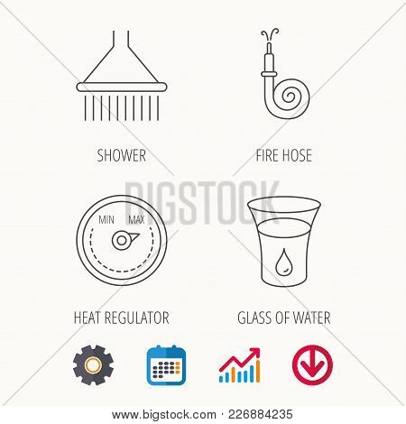Shower, Fire Hose And Heat Regulator Icons. Glass Of Water Linear Sign. Calendar, Graph Chart And Co