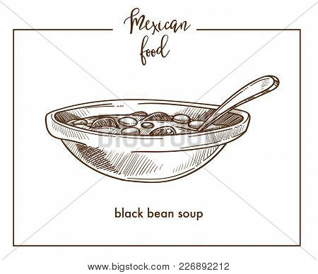 Black Bean Soup Sketch Icon For Mexican Food Cuisine Menu Design. Vector Sketch Of Mexico Traditiona