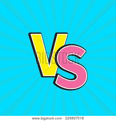 Versus Letters Or Vs Battle Fight Competition. Cute Cartoon Style. Sunburst With Ray Of Light. Starb
