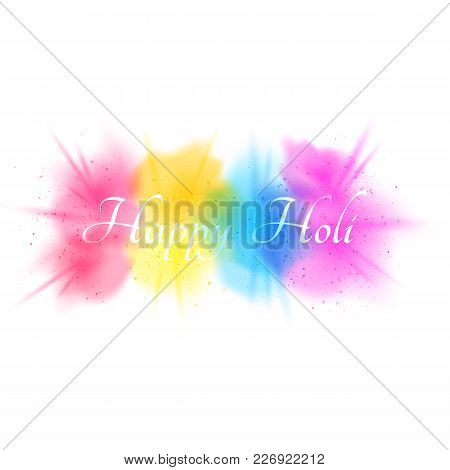 Explosion Of Colors Isolated On White Background. Multicolor Spray. Background For Happy Holi. Holid