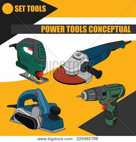 Set Of Electric Tools For Works On Reconstruction Of The House