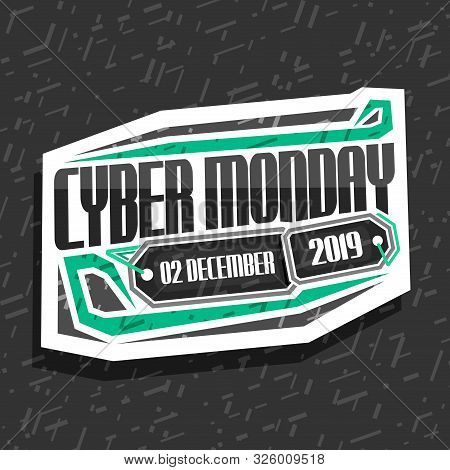 Vector Logo For Cyber Monday, White Futuristic Sign Board With Original Type For Words Cyber Monday,