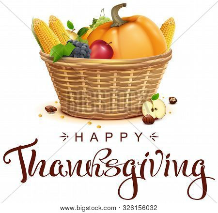 Full Basket Of Fruits And Vegetables Thanksgiving Symbol. Happy Thanksgiving Text Template Lettering