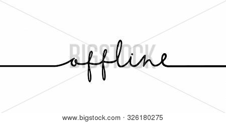 Offline - Continuous One Black Line With Word. Minimalistic Drawing Of Phrase Illustration