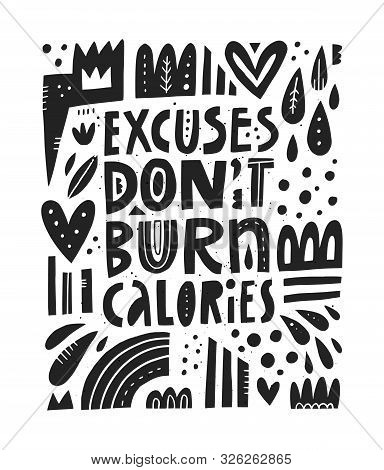 Excuses Dont Burn Calories Scandinavian Style Lettering