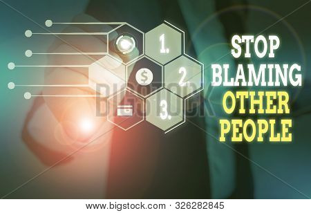 Text sign showing Stop Blaming Other People. Conceptual photo Do not make excuses assume your faults guilt Woman wear formal work suit presenting presentation using smart device. poster