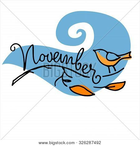 November Month Logo. Autumn Seasonal Background. Hand Lettering, Bird On A Naked Branch, Falling Lea