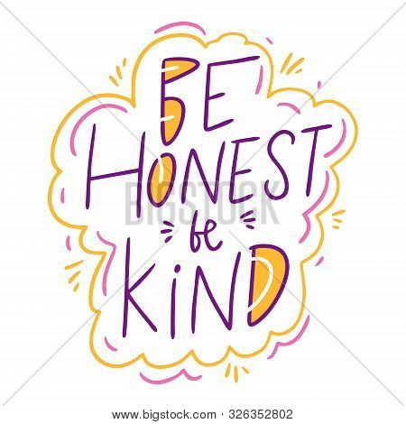 Be Honest Be Kind Hand Drawn Vector Illustration And Lettering. Isolated On White Background.