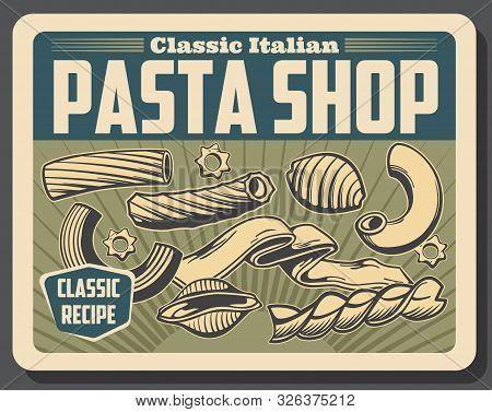 Italian Pasta Shop Poster, Vector Conchiglie Macaroni, Rigatoni And Tagliatele, Eliche, Stortini And