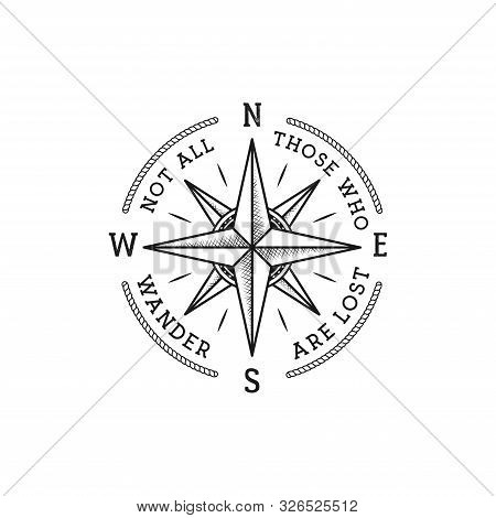 Nautical Style Vintage Wanderlust Print Design For T-shirt, Logos Or Badge. Not All Those Who Wander