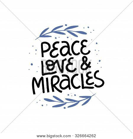 Jewish Holiday Hanukkah. Peace Love And Miracles Lettering