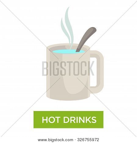 Hot Drinks Vector With Mug Of Steamy Healing Beverage And A Spoon