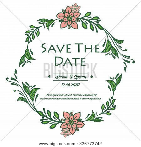 Decorative Plant Of Green Leaf Flower Frame, For Various Pattern Of Card Save The Date. Vector