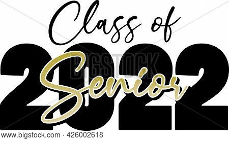 Graduating Class Of 2022 Senior Banner Black And Gold