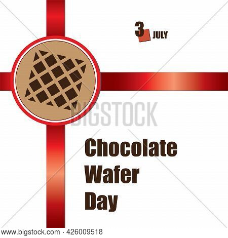 The Calendar Event Is Celebrated In July - Chocolate Wafer Day