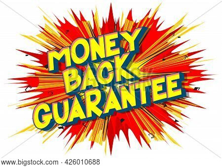 Money Back Guarantee - Comic Book Words On Abstract Background. Money Related Service, Shopping And