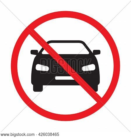 No Car Allowed Prohibition Vector Icon Sign Do Not Drive Symbol, No Cars Entry Isolated On White Bac