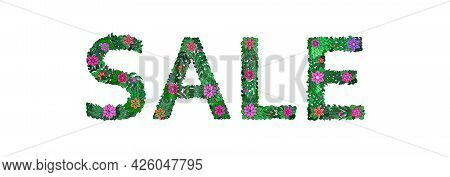 Sale. Announcement Of Discounts, Advertising Of A Big Sale. Colorful Floral Letters Made From Flower