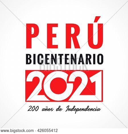 Ano Del Bicentenario Del Peru, 200 Anos De Independencia, Peruvian Lettering - Peru's Bicentennial Y