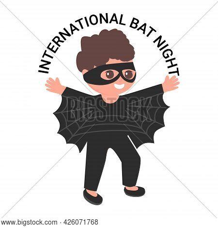 International Bat Night Celebration. Happy Kid In Bat Costume Vector Illustration.