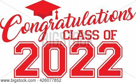 Red Congratulations Class Of 2022 Graduation Graphic With Cap