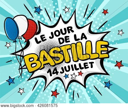 Translation From French: Bastille Day, 14th July. Comic Pop Art Banner. Explosion On Blue Ray Backgr