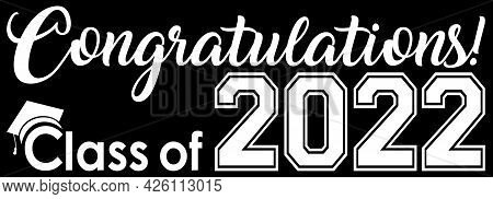 Congratulations Class Of 2022 Banner Logo Graphic Black Background