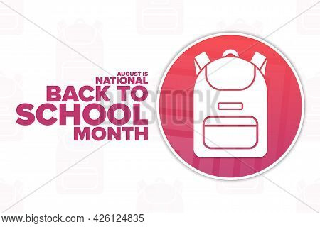 August Is National Back To School Month. Holiday Concept. Template For Background, Banner, Card, Pos