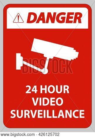 Danger Sign Cctv 24 Hour Video Surveillance Sign