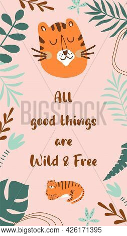 Wild Quote, Cute Tiger Wild Animal, Safari Tiger. Wild Phrase For Social Net Story. Tropical Banner