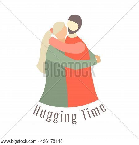A Man And A Women Hugging Each Other. Flat Vector Illustration With Inscription Hugging Time Under P